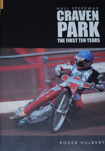 Hull Speedway, Craven Park - The First Ten Years, by Roger Hulbert